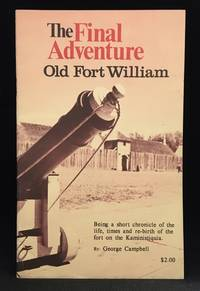 The Final Adventure; Old Fort William
