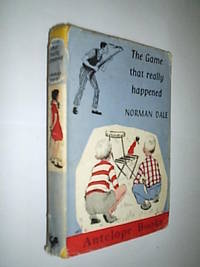 The Game That Really Happened by Dale Norman - First Edition - 1959 - from Flashbackbooks (SKU: biblio2131 F21145)