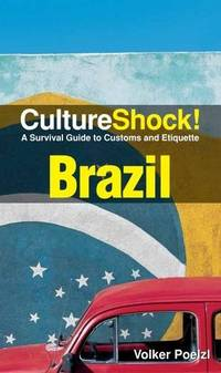 Brazil: A Survival Guide to Customs and Etiquette (Culture Shock! Guides)