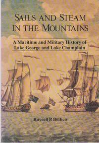 image of SAILS AND STEAM IN THE MOUNTAINS A Maritime and Military History of Lake  George and Lake Champlain