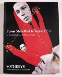 Sotheby's : From Stendhal to Rene Char, Le Cabinet de Livres de Renaud Gillet : London : October 27, 1999 : Sale No. LO9219 'GILLET'