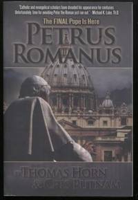 Petrus Romanus ;  The Final Pope Is Here  The Final Pope Is Here