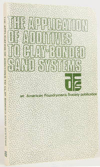 The Application of Additives to Clay-Bonded Molding Sand Systems by  C  W. Ball; Beattie - Paperback - First Edition - 1980 - from Flamingo Books and Biblio.com