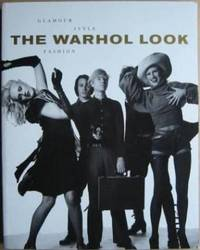 The Warhol Look: Glamour, Style, Fashion
