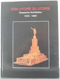 Von Utopie zu Utopie: Russische Architektur, 1919-1939