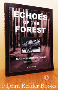 image of Echoes of the Forest: Canada's Lumbering Story from Past to Present.