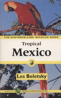 image of Tropical Mexico. The Ecotraveller's Wildlife Guide