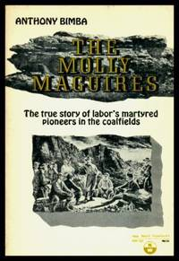 THE MOLLY MAGUIRES - The True Story of Labor's Martyred Pioneers in the Coalfields