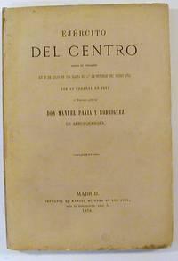Ejercito del Centro Desde su Creacion en 26 de Julio de 1874 hasta el 1o de Octubre del Mismo...