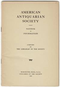 American Antiquarian Society: Handbook of information. Compiled by the librarian of the Society