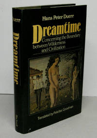 image of DREAMTIME. Concerning the Boundary between Wilderness and Civilization. translated by Felicitas Goodman.