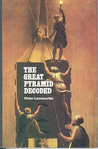 The Great Pyramid Decoded. by Lemesurier. Peter - Hardcover - 4th Impression - 1984 - from Dereks Transport Books and Biblio.com