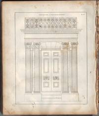 Practice of Architecture.  Containing the Five Orders of Architecture, and  An Additional Column and Entablature, With All Their Elements and Details  Explained and Illustrated, for the Use of Carpenters and Practical Men.   With Sixty Plates.