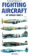 image of ILL DIRECTORY FIGHTING AIRCRAFT WW2 (Illustrated directory series)