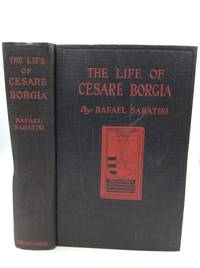 image of THE LIFE OF CESARE BORGIA: A History and Some Criticisms