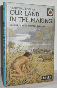 image of Our Land in the Making, Book 1: Earliest times to Norman Conquest