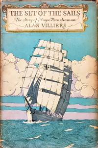 The Set of the Sails: The Story of a Cape Horn Seaman by  Alan Villiers - Hardcover - from Dial a Book and Biblio.com