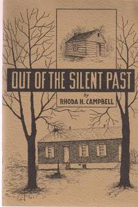 Out of the Silent Past by  Rhoda H Campbell - Paperback - 1950 - from Used Books at the Lancaster Mennonite Historical Society (SKU: B170329-06)