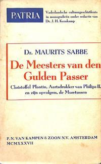 De meesters van den Gulden Passer. Christoffel Plantin, Aartsdrukker van  Philips II, en zijn...