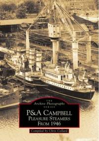 P & A Campbell Pleasure Steamers from 1946: 2 (Archive Photographs)