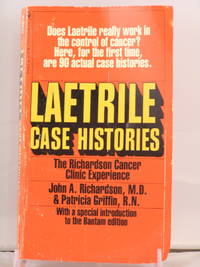 Laetrile Case Histories: The Richardson Cancer Clinic Experience by John A. Richardson, M.D.; Patricia Griffin, R.N.; Robert Sam Anson [Introduction] - 1977-06-01
