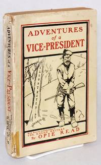 Adventures of a Vice-President. A Fable of Our Own Times. With a Special introduction to The Rough Writers. Illustrations by Henrich