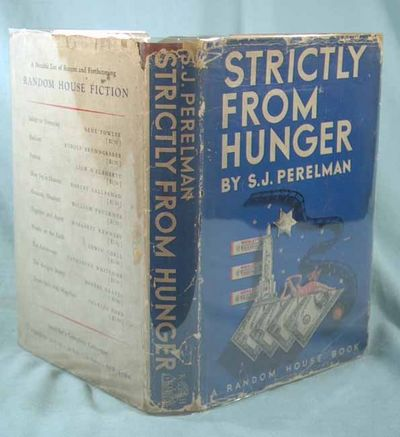 1937. PERELMAN, S.J. STRICTLY FROM HUNGER. New York: Random House, (1937). First edition. Some of th...