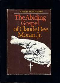 The Abiding Gospel of Claude Dee Moran, Jr.