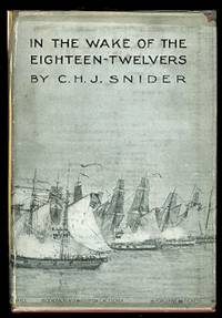 image of IN THE WAKE OF THE EIGHTEEN-TWELVERS:  FIGHTS & FLIGHTS OF FRIGATES & FORE-'N'-AFTERS IN THE WAR OF 1812-1815 ON THE GREAT LAKES.