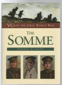 V.C.s of the Somme. A Biographical Portrait.