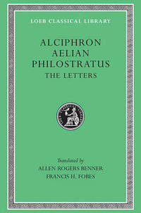 The Letters: Alciphron, Aelian, and Philostratus