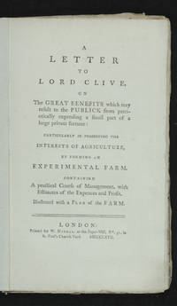 A Letter to Lord Clive, on the Great Benefits which may result to the Publick from patriotically...