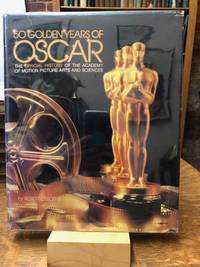 Fifty Golden Years of Oscar: The Official History of the Academy of Motion Picture Arts & Sciences