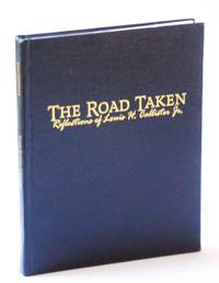 The Road Taken: Reflections of Louis H. Callister Jr. by  W. Dee Halverson - First Edition - 2005 - from RareNonFiction.com and Biblio.com