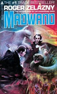 Madwand (Changeling Saga #2) by  Roger Zelazny  - Paperback  - 1982-09-01  - from Kayleighbug Books (SKU: 036189)