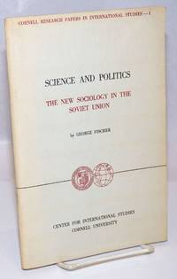 Science and Politics: The New Sociology in the Soviet Union