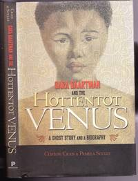 Sara Baartman and the Hottentot Venus:  A Ghost Story and a Biography