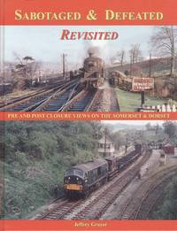 Sabotaged and Defeated Revisited: Pre and Post Closure Views on the Somerset and Dorset