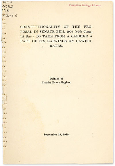 1919. Hughes, Charles Evans . Constitutionality of the Proposal in Senate Bill 2906 (66th Cong., 1st...