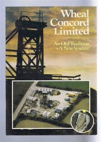 Wheal Concord Limited, An Old Tradition - A New Venture