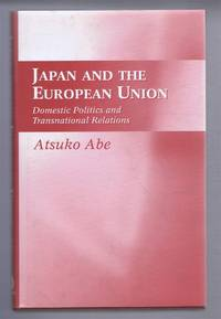 Japan and the European Union. Domestic Politics and Transnational Relations