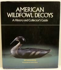 AMERICAN WILDFOWL DECOYS: A HISTORY AND COLLECTOR'S GUIDE