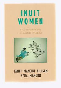 Inuit Women  Their Powerful Spirit in a Century of Change