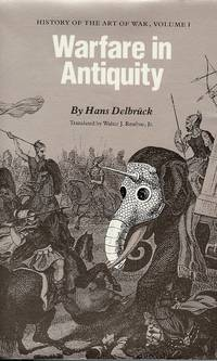 Warfare in Antiquity Vol. I : History of the Art of War, Volume I