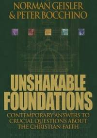Unshakable Foundations: Contemporary Answers to Crucial Questions about the Christian Faith by Norman L. Geisler - Paperback - from The Saint Bookstore and Biblio.com