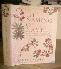 The Naming Of Names - The Search For Order In The World Of Plants