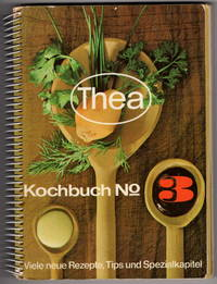 Thea-Kochbuch Nr.3 - Viele neue Rezepte, Tips und Spezialkapitel