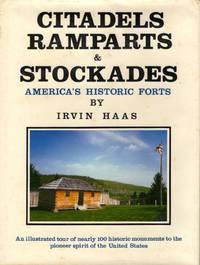 Citadels, Ramparts & Stockades America's Historic Forts