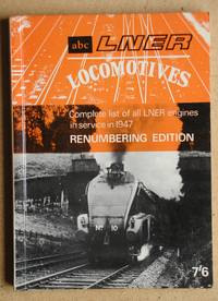 The ABC of L.N.E.R. Locomotives. Renumbering Edition.