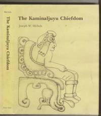 The Kaminaljuyu Chiefdom by  Joseph William (1936-    ) Michels - First - 1979 - from The Book Collector ABAA, ILAB (SKU: BOOKS004373)